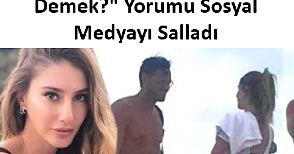 """Şeyma Subaşı'nın Yeni Sevgilisinin """"Enişten Ne Demek?"""" Yorumu Sosyal Medyayı Salladı"""