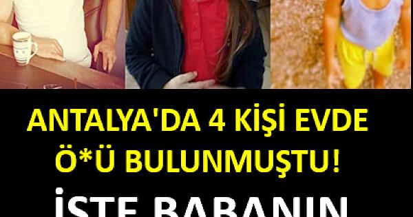 Antalya'da 4 kişi evde ölü bulunmuştu! İşte babanın bıraktığı o mektup