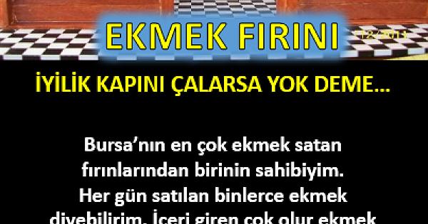 EKMEK FIRINI, İYİLİK KAPINI ÇALARSA YOK DEME..