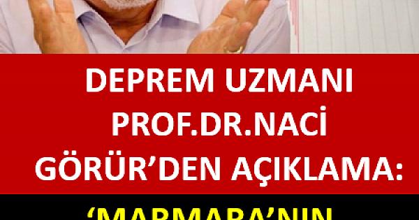 DEPREM UZMANI NACİ GÖRÜR, MARMARA'NIN ALTINDAKİ FAY ÇATIRDIYOR