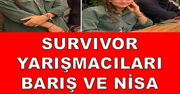 Survivor yarışmacıları Barış ve Nisa aşk mı yaşıyor?