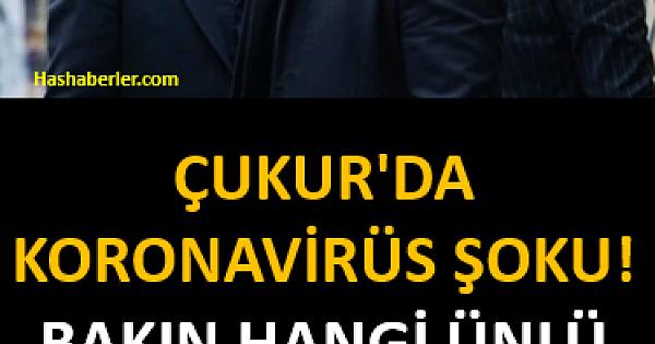 Çukur'da koronavirüs şoku! Bakın hangi ünlü oyuncu virüse yakalandı