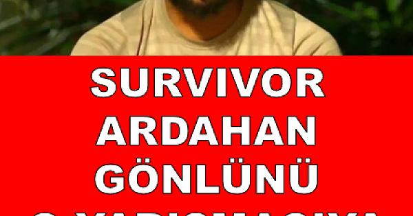 Survivor Ardahan gönlünü o yarışmacıya kaptırdı! .