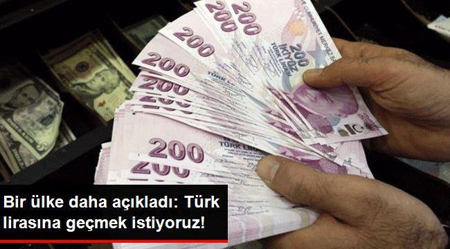 Bir ülke daha Türk lirasına geçmek istiyor