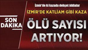 İzmir'de ki kazada dehşet iddialar