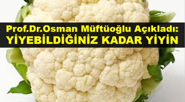 """Osman Müftüoğlu açıkladı: """"Yiyebildiğiniz kadar yiyin"""