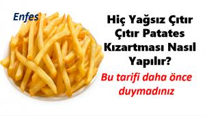 Çıtır çıtır Yağsız Çok Özel Patates Kızartması Tarifi