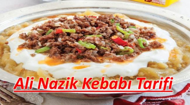 Herkesin Ağzının Suyunu Akıtan Enfes Ali Nazik Kebabı Tarifi