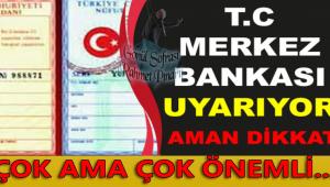 TC. MERKEZ BANKASI UYARIYOR DİKKAT!