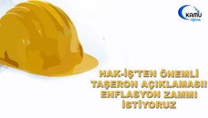 Hak-İş'ten Önemli Taşeron Açıklaması! Enflasyon Zammı İstiyoruz