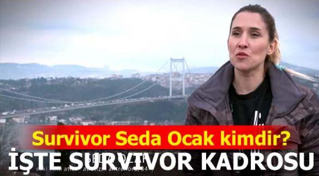 Seda Ocak kimdir nereli (Survivor 2019 kadrosu, Seda Ocak kaç yaşında)
