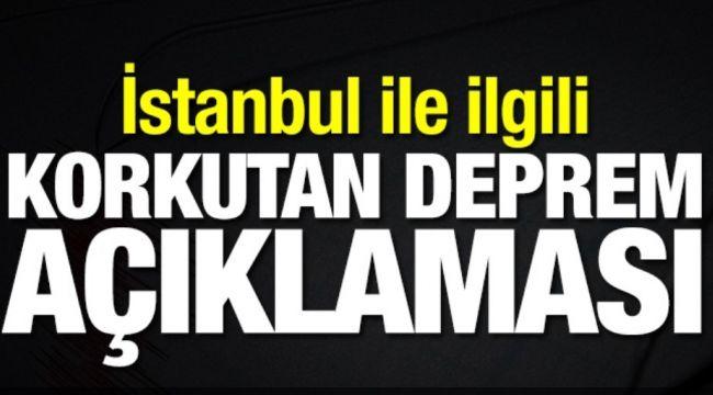 İstanbul'da olması beklenen depremle ilgili kritik açıklamalar geldi