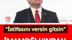 Ekrem imamoğlu'ndan çok net açıklama istifasını versin gitsin