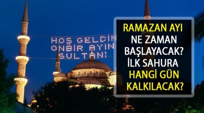 Ramazan Ayı Ne Zaman Başlayacak? Bayram Tatili Kaç gün Olacak?