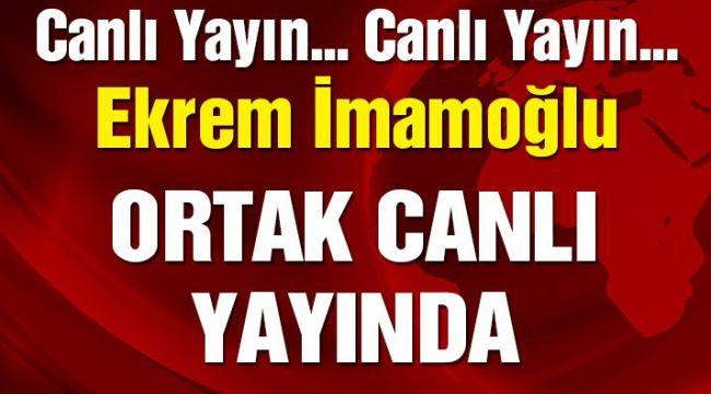 Son dakika: Ekrem İmamoğlu ortak yayında!