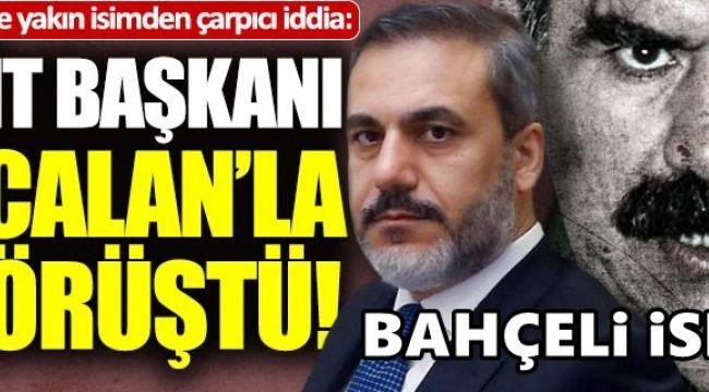 """İktidara yakın isim: """"Hakan Fidan, Öcalan'la görüştü"""""""