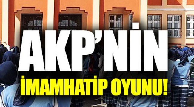 AKP'nin İmam Hatip oyunu ortaya çıktı
