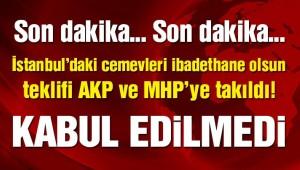 AKP ve MHP karşı çıktı! İstanbul'da cemevlerine ibadethane statüsü verilemedi