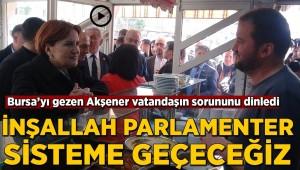 İYİ Parti Lideri Akşener: İnşallah parlamenter sisteme geçeceğiz
