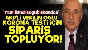 'AKP'li Vekilin Oğlu Test Siparişi Topluyor'
