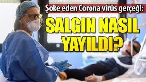 Şoke eden Corona virüs gerçeği! Salgın bakın nasıl yayıldı