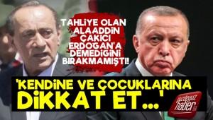 Alaaddin Çakıcı'dan Erdoğan'a Mektuplar!