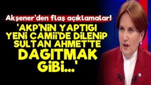 Meral Akşener'den Flaş Açıklamalar!