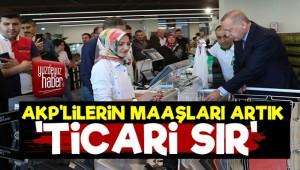 AKP'lilerin Maaşları 'Ticari Sır' Oldu!