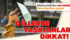Meteoroloji'den son dakika hava durumu ve sağanak yağış uyarısı! O illerde yaşayan vatandaşlar dikkat...