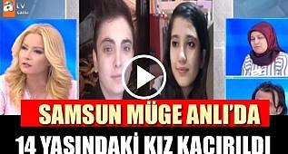 Müge Anlı araştırıyor! Samsun'da 14 yaşındaki kız kaçırıldı